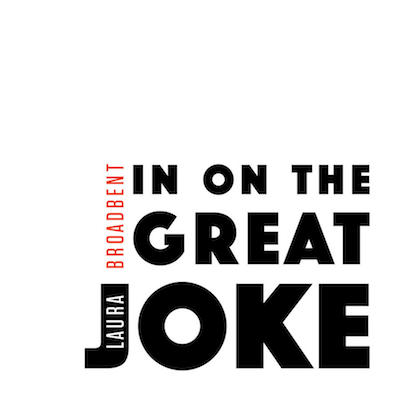 Sifting the Stream: A Review of Laura Broadbent's <em>In On the Great Joke</em> Featured Image