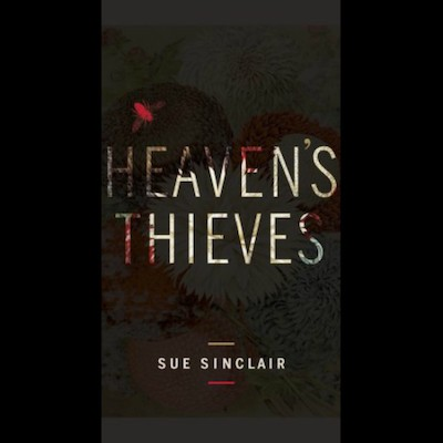 Beauty in the Shadows, Shadows in Beauty: A Review of Sue Sinclair's <em>Heaven's Thieves</em>. Featured Image