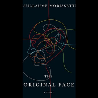 Everything New Is Old Again: A Review of Guillaume Morissette's <em>The Original Face</em> Featured Image