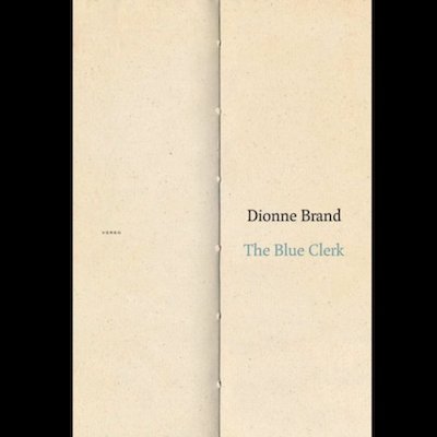 """We Keep Writing"": A Collaborative Review of Dionne Brand's <i>The Blue Clerk</i> Slide Image"